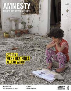 AMNESTY SYRIEN: WENN DER KRIEG ALLTAG WIRD MAGAZIN DER MENSCHENRECHTE. KILLERROBOTER Denn sie wissen nicht, was sie tun
