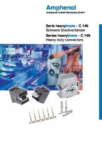 Amphenol. Amphenol-Tuchel Electronics GmbH. Serie heavy mate - C 146 Schwere Steckverbinder Series heavy mate - C 146 Heavy duty connectors