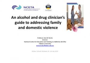 An alcohol and drug clinician s guide to addressing family and domestic violence