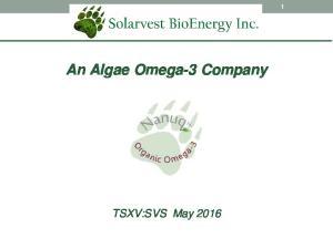 An Algae Omega-3 Company. TSXV:SVS May 2016