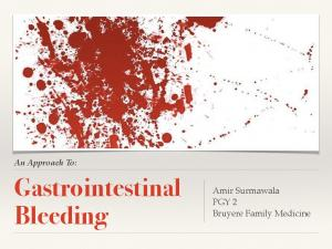 An Approach To: Gastrointestinal Bleeding