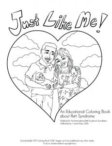 An Educational Coloring Book about Rett Syndrome. Published for the International Rett Syndrome Foundation. All illustrations Sarah Rose, 2010