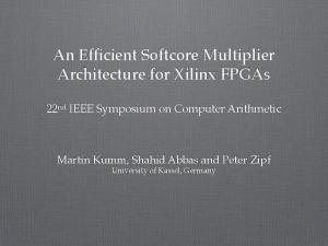 An Efficient Softcore Multiplier Architecture for Xilinx FPGAs