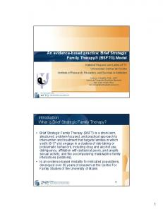 An evidence-based practice: Brief Strategic Family Therapy (BSFT ) Model. Introduction What is Brief Strategic Family Therapy?