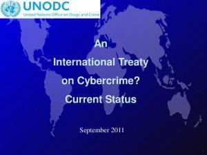 An International Treaty on Cybercrime? Current Status. September 2011