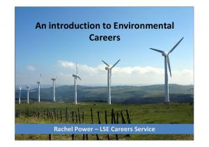 An introduction to Environmental Careers. Rachel Power LSE Careers Service