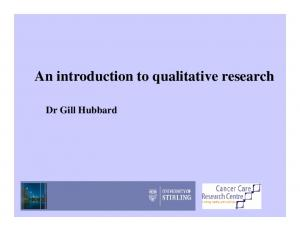 An introduction to qualitative research. Dr Gill Hubbard