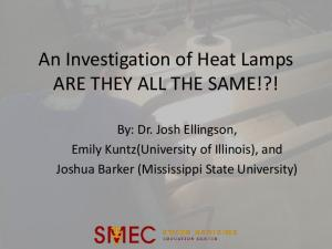 An Investigation of Heat Lamps ARE THEY ALL THE SAME!?!