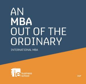 AN MBA OUT OF THE ORDINARY INTERNATIONAL MBA ESP