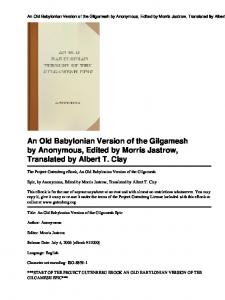 An Old Babylonian Version of the Gilgamesh by Anonymous, Edited by Morris Jastrow, Translated 1by