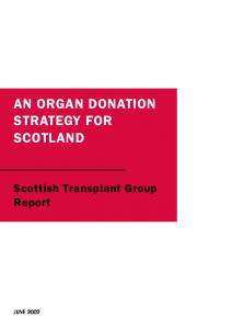 AN ORGAN DONATION STRATEGY FOR SCOTLAND. Scottish Transplant Group Report