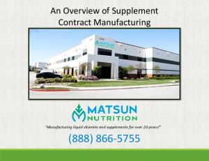 An Overview of Supplement Contract Manufacturing. Manufacturing liquid vitamins and supplements for over 20 years! (888)