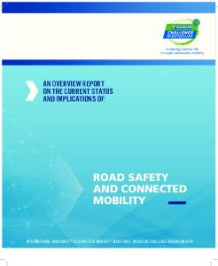 An Overview Report on the Current Status and Implications of: ROAD SAFETY AND CONNECTED MOBILITY