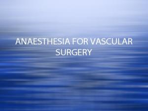 ANAESTHESIA FOR VASCULAR SURGERY