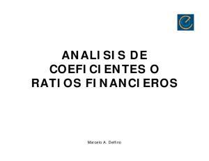 ANALISIS DE COEFICIENTES O RATIOS FINANCIEROS. Marcelo A. Delfino