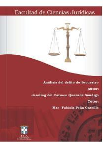 Análisis del delito de Secuestro Autor: Jeseling del Carmen Quezada Sándigo Tutor: Msc Fabiola Peña Castillo
