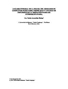 ANÁLISIS INTEGRAL DE LA FIGURA DEL MEDIADOR EN CONFLICTOS FAMILIARES. POSIBILIDAD Y UTILIDAD DE IMPLEMENTAR LA MEDIACIÓN FAMILIAR INTERDISCIPLINARIA