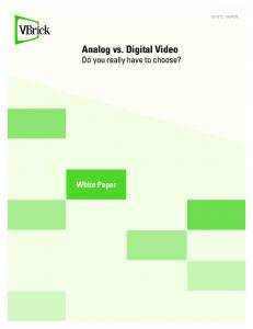 Analog vs. Digital Video Do you really have to choose?