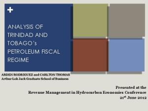 ANALYSIS OF TRINIDAD AND TOBAGO s PETROLEUM FISCAL REGIME