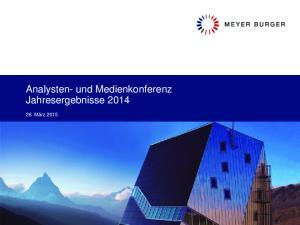Analysten- und Medienkonferenz Jahresergebnisse 2014