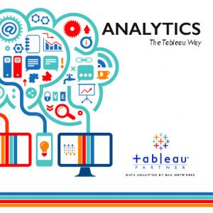ANALYTICS. The Tableau Way DATA ANALYTICS BY BAG NETWORKS