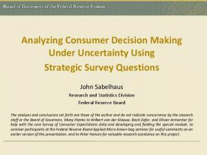 Analyzing Consumer Decision Making Under Uncertainty Using Strategic Survey Questions
