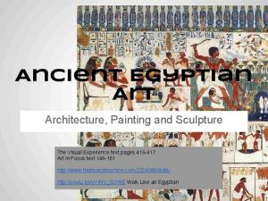 Ancient Egyptian Art. Architecture, Painting and Sculpture. The Visual Experience text pages Art in Focus text