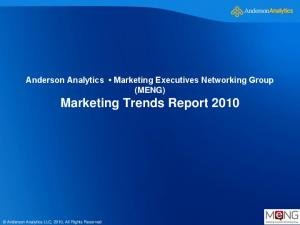 Anderson Analytics Marketing Executives Networking Group (MENG) Marketing Trends Report Anderson Analytics LLC, All Rights Reserved