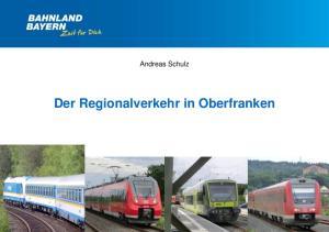 Andreas Schulz. Der Regionalverkehr in Oberfranken