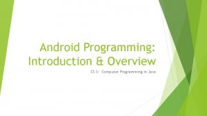 Android Programming: Introduction & Overview. CS 3: Computer Programming in Java