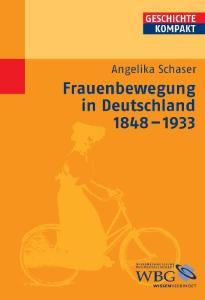 Angelika Schaser Frauenbewegung in Deutschland