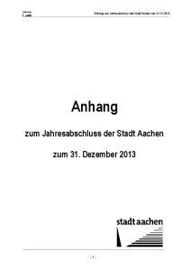 Anhang zum Jahresabschluss der Stadt Aachen zum Anhang. zum Jahresabschluss der Stadt Aachen. zum 31. Dezember