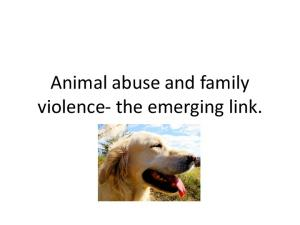 Animal abuse and family violence- the emerging link