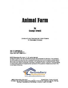 Animal Farm. by George Orwell. Literature Guide Developed by Kristen Bowers for Secondary Solutions
