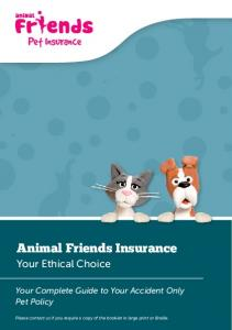 Animal Friends Insurance. Your Ethical Choice. Your Complete Guide to Your Accident Only Pet Policy