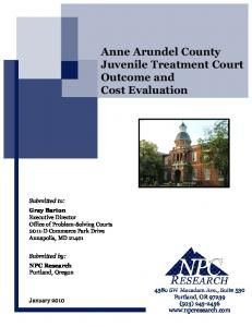 Anne Arundel County Juvenile Treatment Court Outcome and Cost Evaluation