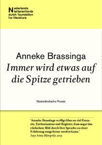 Anneke Brassinga Immer wird etwas auf die Spitze getrieben