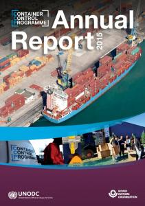 Annual Repor t UNODC-WCO CONTAINER CONTROL PROGRAMME PROGRESS REPORT 2015