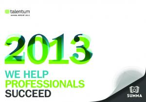 ANNUAL REPORT 2013 WE HELP PROFESSIONALS SUCCEED