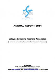 ANNUAL REPORT Malaysia Swimming Teachers Association. (A member of the International Federation of Swimming Teachers Association) MSTA Address: