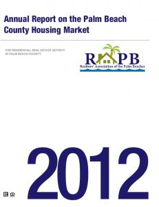 Annual Report on the Palm Beach County Housing Market FOR RESIDENTIAL REAL ESTATE ACTIVITY IN PALM BEACH COUNTY