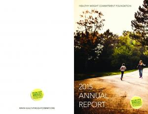 ANNUAL REPORT WEIGHT COMMITMENT FOUNDATION WEIGHT COMMITMENT FOUNDATION HEALTHY HEALTHY WEIGHT COMMITMENT FOUNDATION HEALTHY