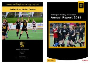 Annual Report Wellington Hockey Association. Making Great Hockey Happen. Wellington Hockey Association