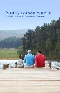 Annuity Answer Booklet. Explanations of Annuity Concepts and Language