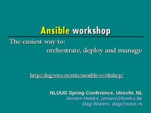 Ansible workshop. The easiest way to: orchestrate, deploy and manage
