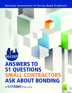 ANSWERS TO 51 QUESTIONS SMALL CONTRACTORS ASK ABOUT BONDING