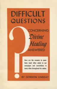 Answers to the Difficult Questions Concerning Divine Healing
