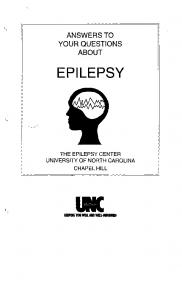 ANSWERS TO YOUR QUESTIONS ABOUT EPILEPSY THE EPILEPSY CENTER UNIVERSITY OF NORTH CAROLINA CHAPEL HILL