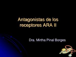 Antagonistas de los receptores ARA II. Dra. Mirtha Pinal Borges
