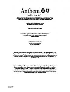 Anthem Blue Cross and Blue Shield Major Medical Expense Coverage OUTLINE OF COVERAGE